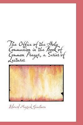 The Office of the Holy Communion in the Book of Common Prayer, a Series of Lectures