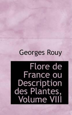 Flore de France Ou Description Des Plantes, Volume VIII