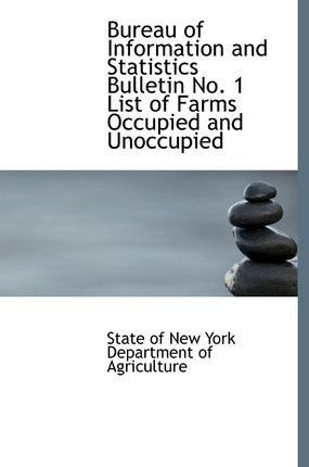 Bureau of Information and Statistics Bulletin No. 1 List of Farms Occupied and Unoccupied