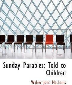 Sunday Parables; Told to Children