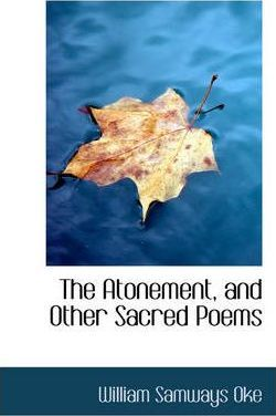 The Atonement, and Other Sacred Poems