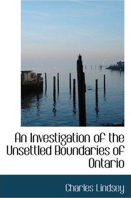 An Investigation of the Unsettled Boundaries of Ontario