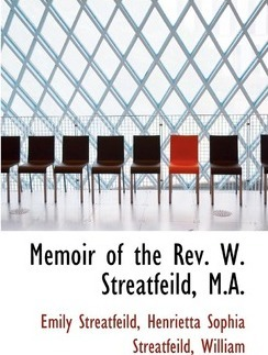 Memoir of the REV. W. Streatfeild, M.A.