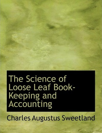 The Science of Loose Leaf Book-Keeping and Accounting