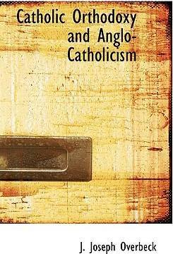Catholic Orthodoxy and Anglo-Catholicism