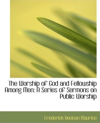 The Worship of God and Fellowship Among Men