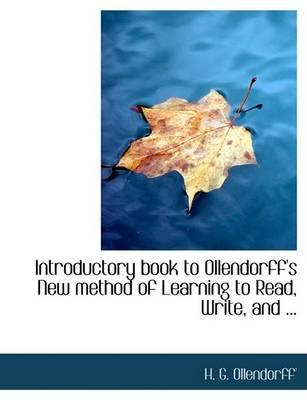 Introductory Book to Ollendorff's New Method of Learning to Read, Write, and ...
