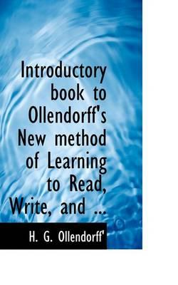Introductory Book to Ollendorff's New Method of Learning to Read and Write