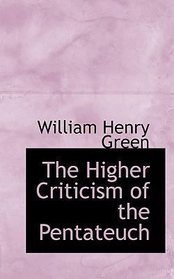 The Higher Criticism of the Pentateuch