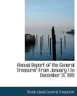 Annual Report of the General Treasurer from January 1 to December 31, 1910