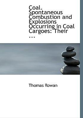 Coal. Spontaneous Combustion and Explosions Occurring in Coal Cargoes