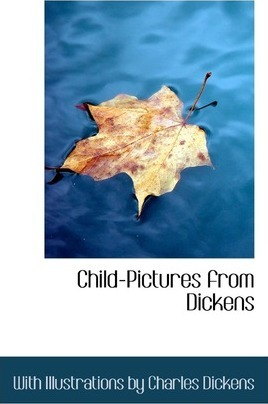 Child Pictures from Dickens