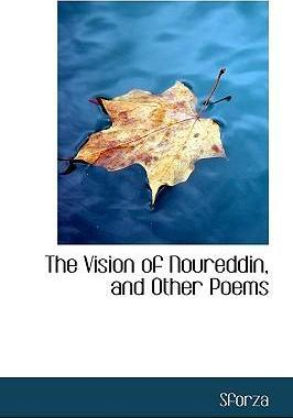 The Vision of Noureddin, and Other Poems