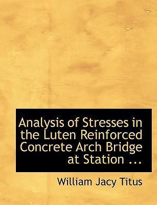 Analysis of Stresses in the Luten Reinforced Concrete Arch Bridge