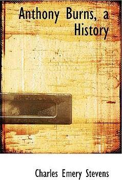Anthony Burns, a History