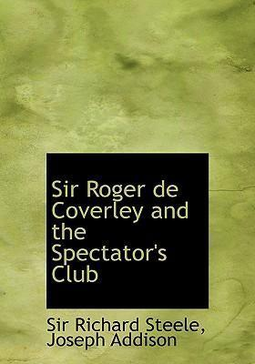 Sir Roger de Coverley and the Spectator's Club