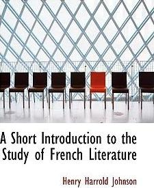 A Short Introduction to the Study of French Literature
