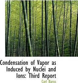 Condensation of Vapor as Induced by Nuclei and Ions