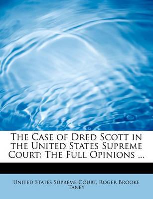 The Case of Dred Scott in the United States Supreme Court