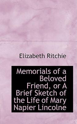 Memorials of a Beloved Friend, or a Brief Sketch of the Life of Mary Napier Lincolne