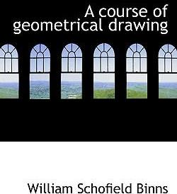 A Course of Geometrical Drawing