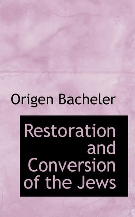 Restoration and Conversion of the Jews