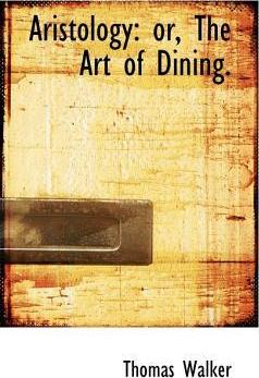 Aristology or the Art of Dining.