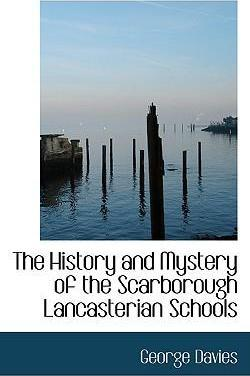 The History and Mystery of the Scarborough Lancasterian Schools