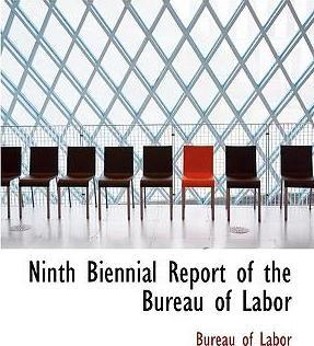 Ninth Biennial Report of the Bureau of Labor