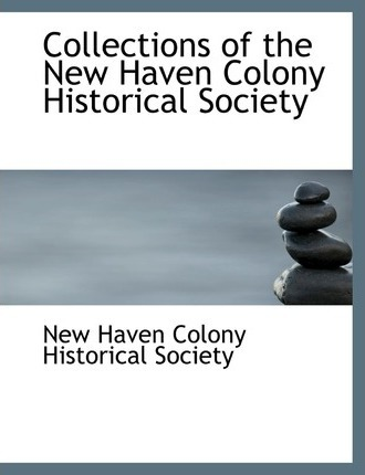 Collections of the New Haven Colony Historical Society