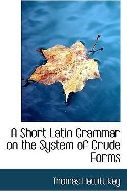 A Short Latin Grammar on the System of Crude Forms