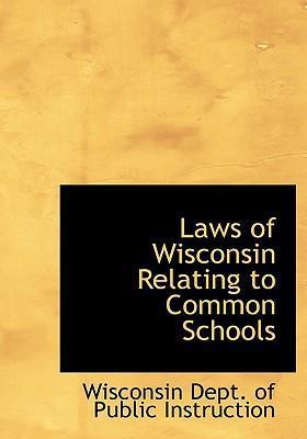 Laws of Wisconsin Relating to Common Schools