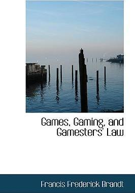 Games, Gaming, and Gamesters' Law