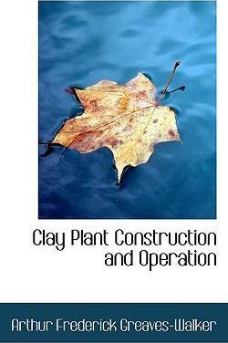 Clay Plant Construction and Operation