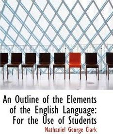 An Outline of the Elements of the English Language