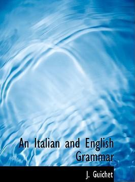 An Italian and English Grammar