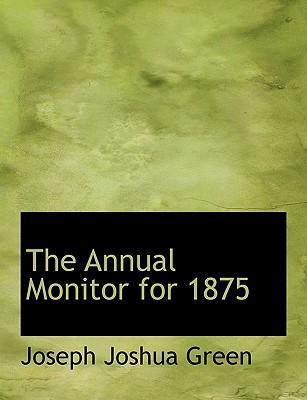 The Annual Monitor for 1875