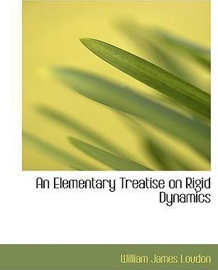 An Elementary Treatise on Rigid Dynamics
