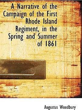 A Narrative of the Campaign of the First Rhode Island Regiment, in the Spring and Summer of 1861