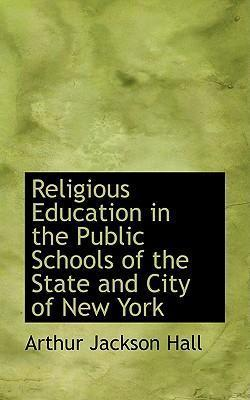 Religious Education in the Public Schools of the State and City of New York