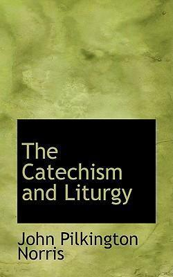The Catechism and Liturgy