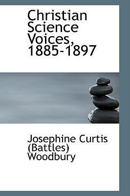 Christian Science Voices, 1885-1897