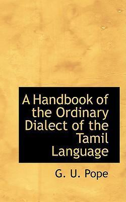 A Handbook of the Ordinary Dialect of the Tamil Language