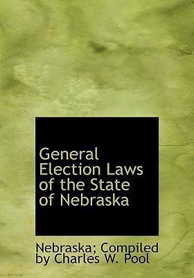 General Election Laws of the State of Nebraska