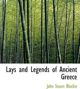 Lays and Legends of Ancient Greece