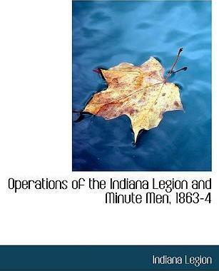 Operations of the Indiana Legion and Minute Men, 1863-4