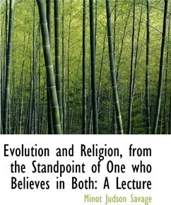 Evolution and Religion, from the Standpoint of One Who Believes in Both