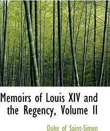 Memoirs of Louis XIV and the Regency, Volume II