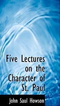 Five Lectures on the Character of St. Paul