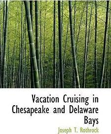 Vacation Cruising in Chesapeake and Delaware Bays
